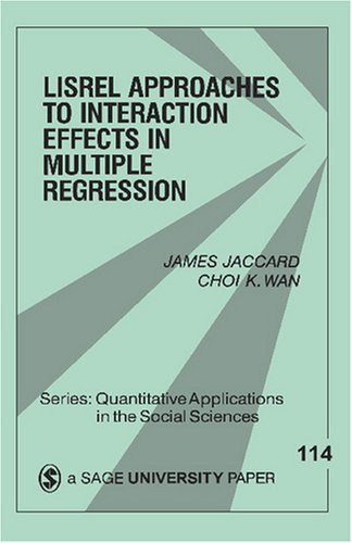 Lisrel Approaches to Interaction Effects in Multiple Regression 9780803971790