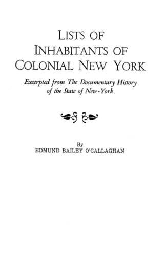 Lists of Inhabitants of Colonial New York 9780806308470