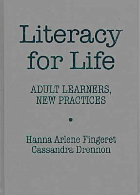 Literacy for Life: Adult Learners, New Practices 9780807736593