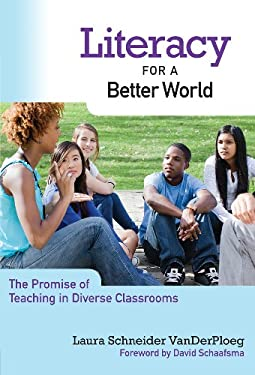 Literacy for a Better World: The Promise of Teaching in Diverse Classrooms 9780807753514