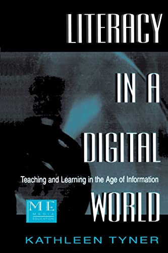Literacy in a Digital World: Teaching and Learning in the Age of Information 9780805822267
