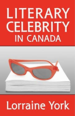 Literary Celebrity in Canada 9780802092823