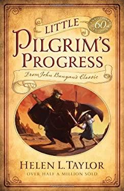 Little Pilgrim's Progress: From John Bunyan's Classic 9780802447999