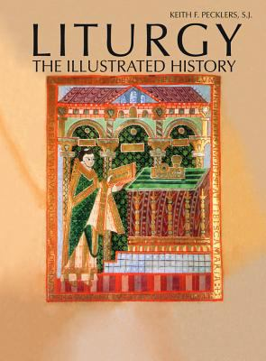 Liturgy: The Illustrated History 9780809106042