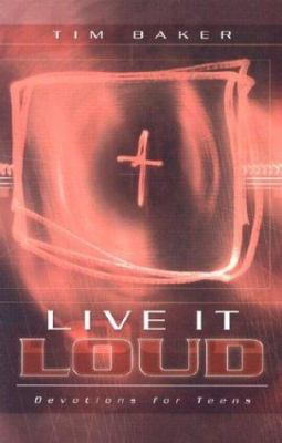 Live It Loud: Devotions for Teens 9780800758806