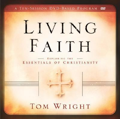 Living Faith: Exploring the Essentials of Christianity