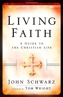 Living Faith: A Guide to the Christian Life 9780801065668