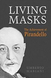 Living Masks: The Achievement of Pirandello 3235089