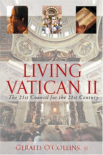Living Vatican II: The 21st Council for the 21st Century 9780809142903
