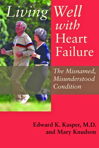Living Well with Heart Failure, the Misnamed, Misunderstood Condition 9780801894220