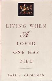 Living When a Loved One Has Died: Revised Edition 3327815