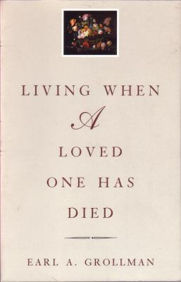 Living When a Loved One Has Died: Revised Edition 9780807027196