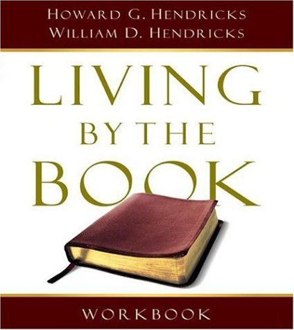 Living by the Book Workbook: The Art and Science of Reading the Bible 9780802495389