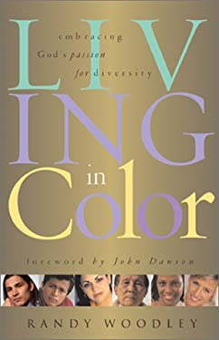 Living in Color: Embracing God's Passion for Diversity 9780800792916