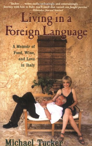 Living in a Foreign Language: A Memoir of Food, Wine, and Love in Italy 9780802143624