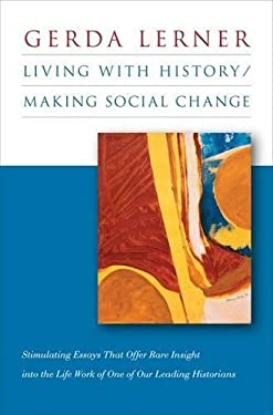 Living with History / Making Social Change 9780807832936