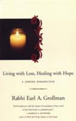Living with Loss, Healing with Hope: A Jewish Perspective 9780807028131