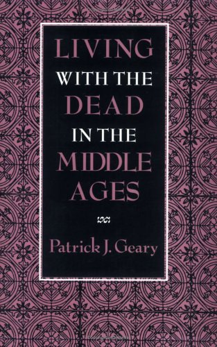 Living with the Dead in the Middle Ages 9780801480980