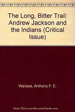 Long, Bitter Trail : Andrew Jackson and the Indians