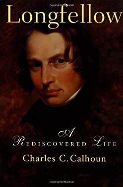 Longfellow: A Rediscovered Life 9780807070260