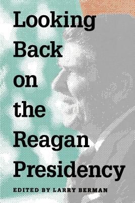 Looking Back on the Reagan Presidency 9780801839221
