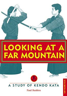 Looking at a Far Mountain Looking at a Far Mountain: A Study of Kendo Kata a Study of Kendo Kata 9780804832458