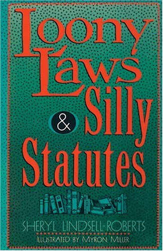 Loony Laws & Silly Statutes 9780806904726