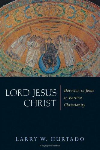 Lord Jesus Christ: Devotion to Jesus in Earliest Christianity 9780802831675