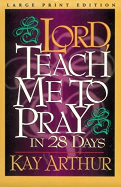 Lord Teach Me to Pray in 28 Days 9780802727060