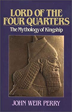Lord of the Four Quarters: The Mythology of Kingship 9780809132522