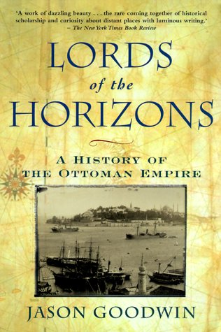 Lords of the Horizons: A History of the Ottoman Empire 9780805063424