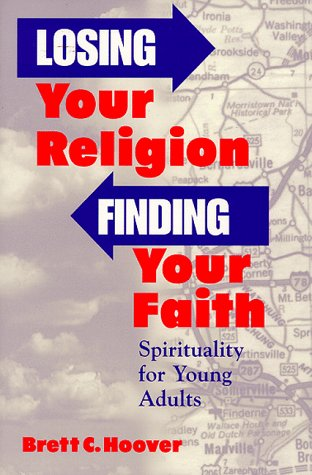 Losing Your Religion, Finding Your Faith: Spirituality for Young Adults 9780809137824