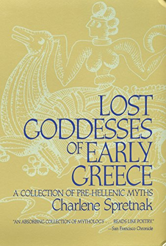 Lost Goddesses of Early Greece: A Collection of Pre-Hellenic Myths 9780807013434