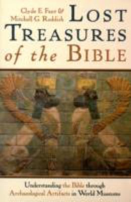 Lost Treasures of the Bible: Understanding the Bible Through Archaeological Artifacts in World Museums 9780802828811