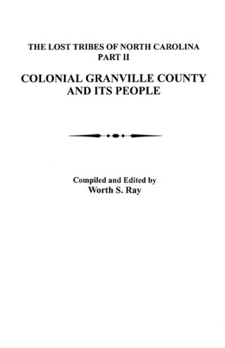 Lost Tribes of North Carolina, Part II: Colonial Granville County and Its People