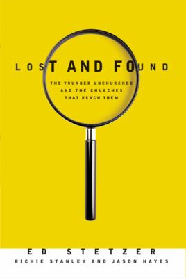 Lost and Found: The Younger Unchurched and the Churches That Reach Them 9780805448788