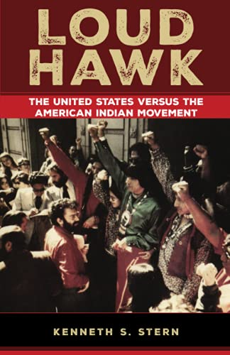 Loud Hawk: The United States Versus the American Indian Movement 9780806134390