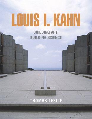 Louis I. Kahn: Building Art, Building Science 9780807615430