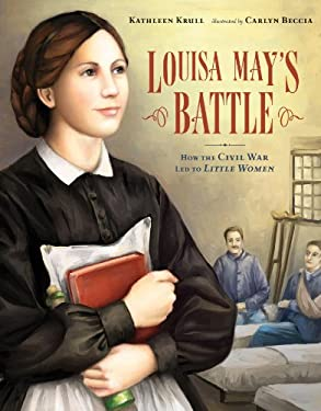 Louisa May's Battle: How the Civil War Led to