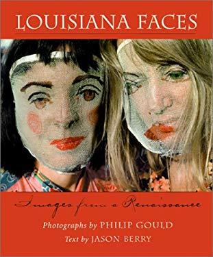 Louisiana Faces: Images from a Renaissance 9780807126219