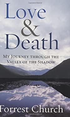 Love & Death: My Journey Through the Valley of the Shadow 9780807072936