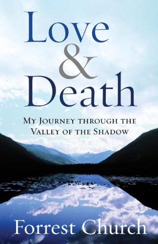 Love & Death: My Journey Through the Valley of the Shadow 9780807072974
