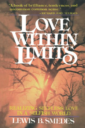 Love Within Limits: Realizing Selfless Love in a Selfish World 9780802817532