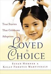 Loved by Choice: True Stories That Celebrate Adoption 3200255