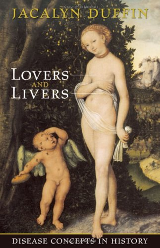 Lovers and Livers: Disease Concepts in History 9780802038050