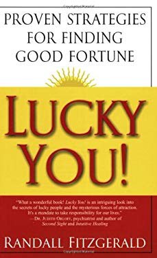 Lucky You!: Proven Strategies You Can Use to Find Your Fortune 9780806525419