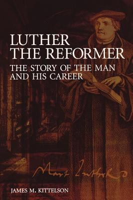Luther the Reformer Paper Edit 9780800635978