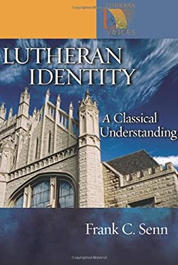 Lutheran Identity: A Classical Understanding 9780806680101