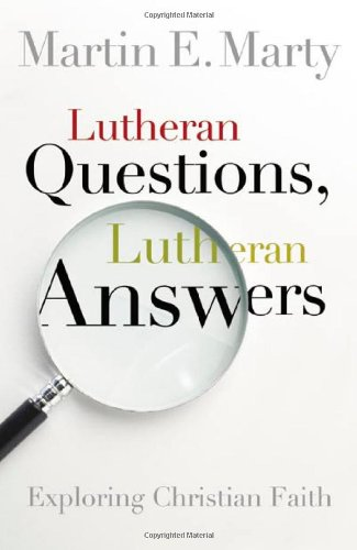 Lutheran Questions, Lutheran Answers: Exploring Chrisitan Faith 9780806653501