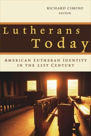 Lutherans Today: American Lutheran Identity in the Twenty-First Century 9780802813657